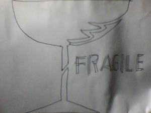 Pragile apa Fragile :D